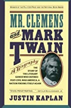 Mr. Clemens and Mark Twain: A Biography by…