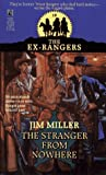 Miller, Jim: STRANGER FROM NOWHERE (EXRANGERS 10) (The Ex-Rangers)