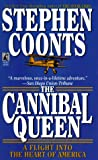 Coonts, Stephen: The Cannibal Queen: A Flight into the Heart of America