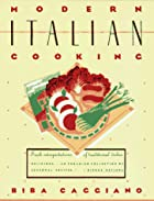 Modern Italian Cooking by Biba Caggiano