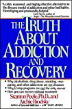 Brodsky, Archie: The Truth About Addiction and Recovery