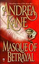 Masque of Betrayal by Andrea Kane