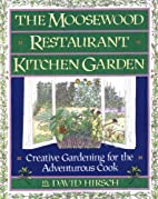 Moosewood Restaurant Kitchen Garden:…
