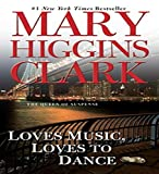 Clark, Mary Higgins: Loves Music, Loves to Dance
