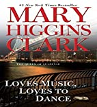 Loves Music, Loves to Dance by Mary Higgins…