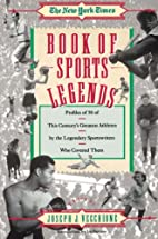New York Times Book of Sports Legends by…