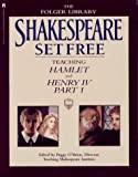 O&#39;Brien, Peggy: Shakespeare Set Free Pt. 1: Hamlet and Henry IV