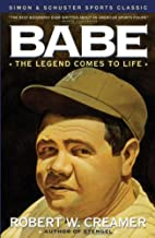 Babe: The Legend Comes to Life by Robert…