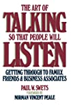Swets, Paul W.: The Art of Talking So That People Will Listen: Getting Through to Family, Friends, and Business Associates