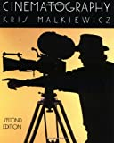 Malkiewicz, Kris: Cinematography: A Guide for Film Makers and Film Teachers