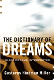 Miller, Gustavus H.: Dictionary of Dreams: 10,000 Dreams Interpreted