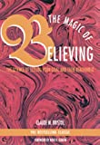 Bristol, Claude M.: The Magic of Believing: The Science of Setting Your Goal and Then Reaching It