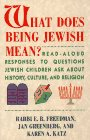 Freedman, E. B. Rabba: What Does Being Jewish Mean?: Read-Aloud Responses to Questions Jewish Children Ask About History, Culture and Religion