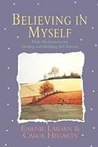 Believing in Myself by Earnie Larsen