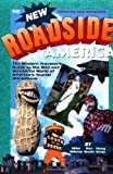 Mike Wilkins: New Roadside America: The Modern Traveler's Guide to the Wild and Wonderful World of America's Tourist