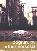 Dogrun by Arthur Nersesian