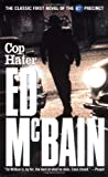 McBain, Ed: Cop Hater