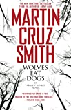 Smith, Martin Cruz: Wolves Eat Dogs