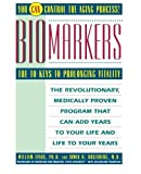 Evans, William: Biomarkers: The 10 Keys to Prolonging Vitality