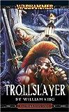 King, William: Trollslayer (A Gotrek & Felix novel)