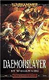 King, William: Daemonslayer (A Gotrek & Felix novel)
