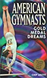 Lovitt, Chip: American Gymnasts: Gold Medal Dreams