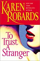 To Trust a Stranger by Karen Robards