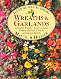 Hillier, Malcolm: Wreaths and Garlands (Little Scented Library)