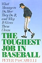 Toughest Job in Baseball: What Managers Do,…