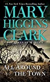 Clark, Mary Higgins: All Around the Town