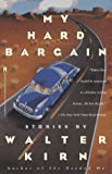 Kirn, Walter: My Hard Bargain: Stories