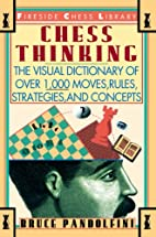Chess Thinking: The Visual Dictionary of…