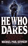 Kennedy, Michael P.: He Who Dares