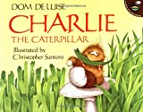 Deluise, Dom: Charlie the Caterpillar