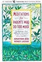 Meditations for Parents Who Do Too Much by…