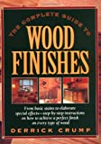 Crump, Derrick: The Complete Guide to Wood Finishes