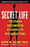 Jacobs, David M.: Secret Life: Firsthand, Documented Accounts of Ufo Abductions
