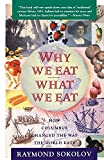 Sokolov, Raymond: Why We Eat What We Eat: How the Encounter Between the New World and the Old Changed the Way Everyone on the Planet Eats