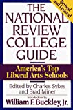Sykes, Charles: The National Review College Guide: America&#39;s Top Liberal Arts Schools