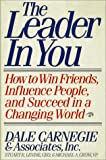 Carnegie, Dale: Leader in You: How to Win Friends, Influence People, and Succeed in a Changing World