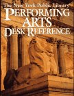 Prebenna, David: The New York Public Library Performing Arts Desk Reference