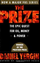 The Prize : The Epic Quest for Oil, Money &…
