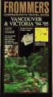 Gottberg, John: Frommer's Comprehensive Travel Guide: Vancouver & Victoria '94-'95 (Frommer's City Guides)