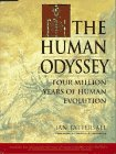 Tattersall, Ian: The Human Odyssey: Four Million Years of Human Evolution