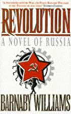 Revolution: A Novel of Russia by Barnaby…