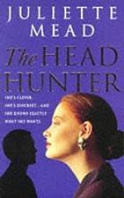 Die Headhunterin by Juliette Mead