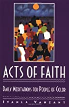 Acts of Faith: Daily Meditations for People…