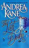 Kane, Andrea: The Last Duke