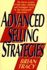 Tracy, Brian: Advanced Selling Strategies: The Proven System of Sales Ideas, Methods, and Techniques Used by Top Salespeople