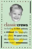 Crews, Harry: Classic Crews